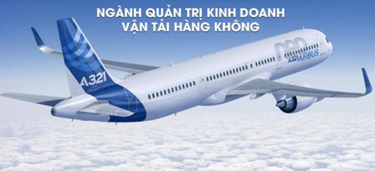 TĐiều kiện - Phương thức xét tuyển Chuyên ngành đào tạo quản trị kinh doanh vận tải hàng không