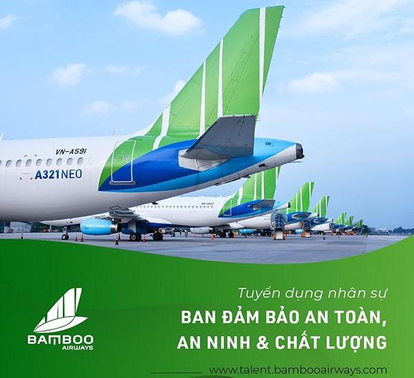 T[HOT JOB] BAMBOO AIRWAY TUYỂN DỤNG NHÂN SỰ: BAN ĐẢM BẢO AN TOÀN, AN NINH & CHẤT LƯỢNG