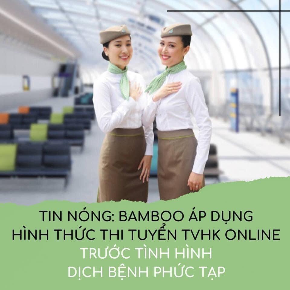 TNÓNG:  BAMBOO AIRWAYS ÁP DỤNG THI TUYỂN TVHK ONLINE TRƯỚC TÌNH HÌNH DỊCH BỆNH